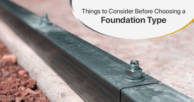Things to Consider Before Choosing a Foundation Type